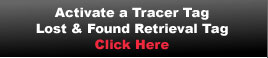 Active a Tracer Tag Lost & Found Retrieval Tag. Click Here