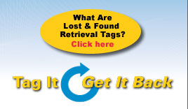 What Are Lost & Found Retriveal Tags? Click Here
